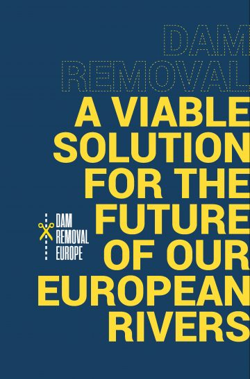 The Dam Removal Europe report: A viable solution for the future of our European Rivers.